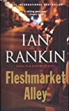 Rankin, Ian: Fleshmarket Alley.: An Inspector Rebus Novel.