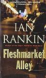 Rankin, Ian: Fleshmarket Alley (A John Rebus Mystery)