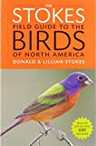 Stokes, Donald: The Stokes Field Guide to the Birds of North America (Stokes Field Guides)