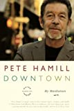 Hamill, Pete: Downtown: My Manhattan