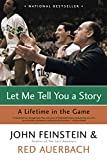 Feinstein, John: Let Me Tell You a Story: A Lifetime in the Game