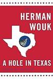 Wouk, Herman: A Hole in Texas: A Novel