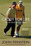 Feinstein, John: Caddy for Life: The Bruce Edwards Story