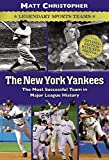 Matt Christopher: The New York Yankees: Legendary Sports Teams (Matt Christopher Legendary Sports Events)