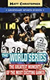 Christopher, Matt: The World Series: Legendary Sports Events (Matt Christopher Legendary Sports Events)