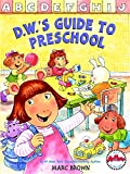 Brown, Marc Tolon: D.w.&#39;s Guide to Preschool