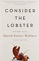 Consider the Lobster and Other Essays by…