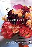 Scott, Joanna: Everybody Loves Somebody