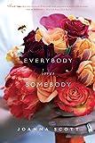 Scott, Joanna: Everybody Loves Somebody