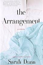 The Arrangement: A Novel by Sarah Dunn