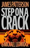 Patterson, James: Step on a Crack