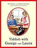 Weiner, Ellis: Yiddish with George and Laura