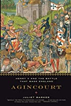 Agincourt: Henry V and the Battle That Made…