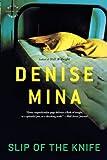 Mina, Denise: Slip of the Knife: A Novel (Paddy Meehan Novels)