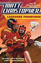 Lacrosse Firestorm by Matt Christopher