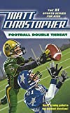 Christopher, Matt: Football Double Threat (Matt Christopher Sports Fiction)