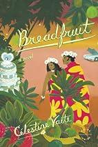 Breadfruit: A Novel by Celestine Vaite