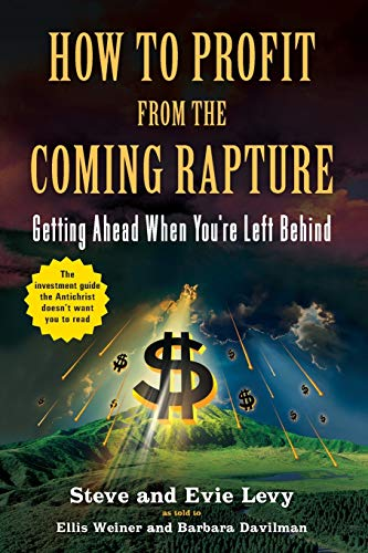 how-to-profit-from-the-coming-rapture-getting-ahead-when-youre-left-behind
