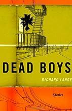 Dead Boys: Stories by Richard Lange