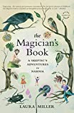 Miller, Laura: The Magician's Book: A Skeptic's Adventures in Narnia