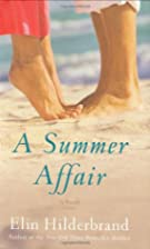 A Summer Affair: A Novel by Elin Hilderbrand