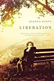 Scott, Joanna: Liberation: A Novel
