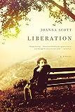 Scott, Joanna: Liberation: A Novel
