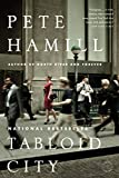 Hamill, Pete: Tabloid City: A Novel