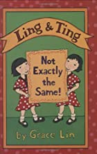 Ling & Ting: Not Exactly the Same! by Grace…