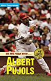 Christopher, Matt: Albert Pujols: On the Field with... (Matt Christopher Sports Bio Bookshelf)