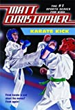 Christopher, Matt: Karate Kick (Matt Christopher Sports Fiction)