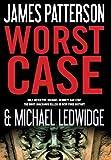 James Patterson and Michawl Ledwidge: Worst Case (Worst Case)
