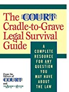 The Court TV Cradle-to-Grave Legal Survival…