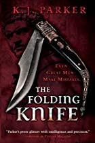 The Folding Knife by K. J. Parker