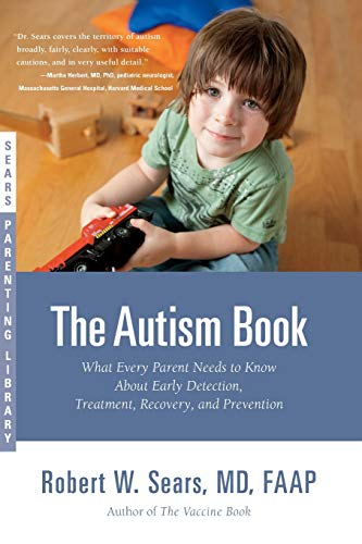 the-autism-book-what-every-parent-needs-to-know-about-early-detection-treatment-recovery-and-prevention-sears-parenting-library