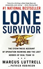 Lone Survivor : The Eyewitness Account of…