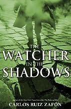 The Watcher in the Shadows by Carlos Ruiz…