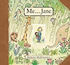 Me-- Jane by Patrick McDonnell