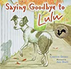 Saying Goodbye to Lulu by Corinne Demas
