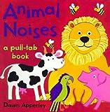 Apperley, Dawn: Animal Noises: A Pull-Tab Book