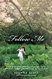 Scott, Joanna: Follow Me: A Novel