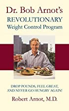 Dr. Bob Arnot's Revolutionary Weight Control…