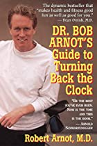 Dr. Bob Arnot's Guide to Turning Back the…