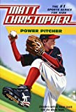 Christopher, Matt: Power Pitcher (Matt Christopher Sports Fiction)