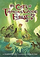 The Cats of Tanglewood Forest by Charles de…