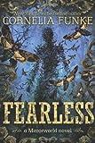 Cornelia Funke: Fearless (Mirrorworld)