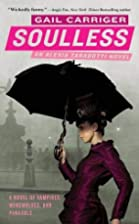 Soulless (The Parasol Protectorate) by Gail…