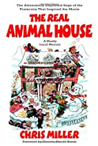 The Real Animal House: The Awesomely…