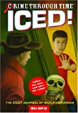 Doyle, Bill: Crime Through Time #5: Iced!: The 2007 Journal of Nick Fitzmorgan