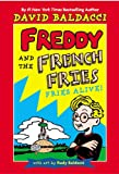 Baldacci, David: Fries Alive! (Freddy and the French Fries No.1)
